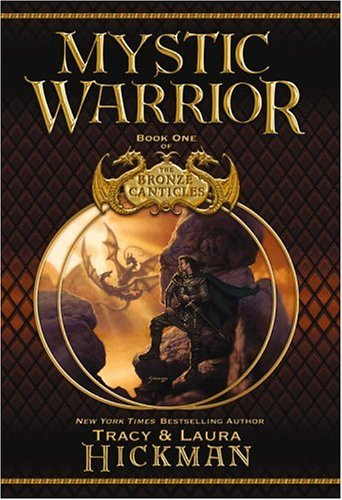Mystic Warrior (The Bronze Canticles, Book 1), Hickman,Tracy/Hickman,Laura