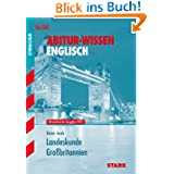 Abitur-Wissen Englisch / Landeskunde Großbritannien für G8: Aktualisierte Ausgabe 2012