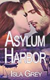 Asylum Harbor by Isla Grey