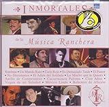 Inmortales De La Musica Ranchera