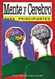 Mente y cerebro / Mind and Brain: Para Principiantes (Spanish Edition) (9879065697) by Gellatly, Angus