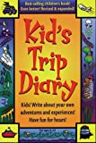 Kid's Trip Diary (Kids Guide Series)