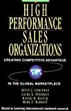 img - for High Performance Sales Organizations: Achieving Competitive Advantage in the Global Marketplace book / textbook / text book