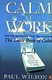 Calm At Work (0140260641) by Wilson, Paul