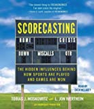 Scorecasting: The Hidden Influences Behind How Sports Are Played and Games Are Won Scorecasting