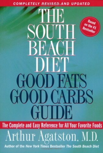 Image for The South Beach Diet Good Fats/Good Carbs Guide (Revised): The Complete and Easy Reference for All Your Favorite Foods