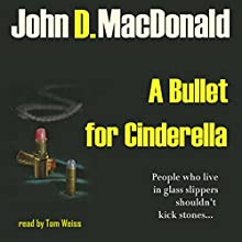 A Bullet for Cinderella Audiobook by John D MacDonald Narrated by Tom S Weiss