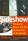 img - for Sideshow: Kissinger, Nixon, and the Destruction of Cambodia book / textbook / text book