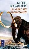 echange, troc Michel Peyramaure - La vallée des mammouths