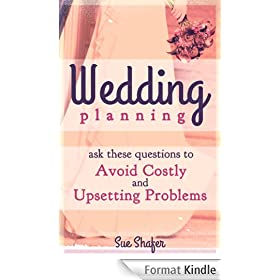 Wedding Planning: Ask These Questions to Avoid Costly and Upsetting Problems (English Edition)