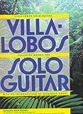 Villa-Lobos Solo Guitar: Heitor Villa-Lobos Collected Works for Solo Guitar