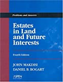 Estates in Land and Future Interests (Problems and Answers Series) (0735540470) by John Makdisi