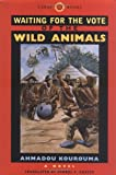 img - for Waiting for the Vote of the Wild Animals (CARAF Books: Caribbean and African Literature Translated from French) book / textbook / text book