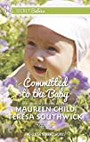 Committed to the Baby: Claiming Kings Baby\The Doctors Secret Baby (Harlequin Bestseller\Harlequin Secret Ba)