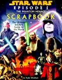 Star Wars Episode 1: The Phantom Menace Movie Scrapbook (0375800085) by Windham, Ryder