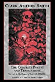 The Complete Poetry and Translations Volume 3: The Flowers of Evil and Others (1614980470) by Smith, Clark Ashton