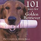 101 Uses for a Golden Retriever