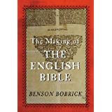 The Making of The English Bibleby Benson Bobrick