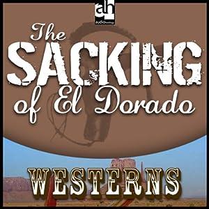 The Sacking of El Dorado   [Max Brand]