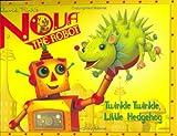 Nova's Ark: Twinkle Twinkle, Little Hedgehog: David Kirk's Nova the Robot (0448438186) by Kirk, David