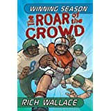 The Roar of the Crowd: Winning Season #1