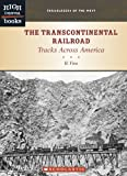 img - for The Transcontinental Railroad: Tracks Across America (High Interest Books: Trailblazers of the West) book / textbook / text book