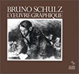 Bruno Schulz, l'oeuvre graphique ; avec deux textes inedits (French Edition) (2868692974) by Schulz, Bruno