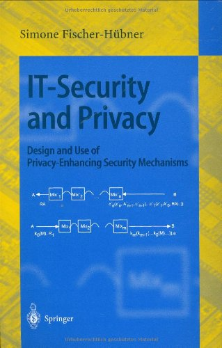 IT-Security and Privacy: Design and Use of Privacy-Enhancing Security Mechanisms