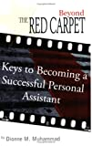 Dionne M. Muhammad Beyond the Red Carpet: Keys to becoming a successful personal assistant