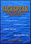 Jackspeak: A Guide to British Naval S...