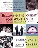 Image of Becoming the Parent You Want to Be: A Sourcebook of Strategies for the First Five Years