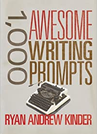 (FREE on 1/2) 1,000 Awesome Writing Prompts by Ryan Andrew Kinder - http://eBooksHabit.com