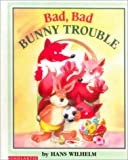 Bad, Bad Bunny Trouble (0785724494) by Wilhelm, Hans