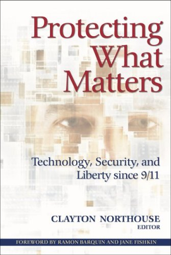 Protecting What Matters: Technology, Security, and Liberty since 9/11