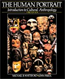 The Human Portrait: Introduction To Cultural Anthropology (3rd Edition) (0134461053) by Whiteford, Michael B.