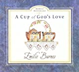 A Cup of God's Love (Moment Meditations) (0736900306) by Barnes, Emilie