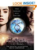 City of Bones: The Official Illustrated Movie Companion (City of Bones Film Tie in)