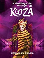 Cirque du Soleil: A Thrilling Ride Through KOOZA [HD]