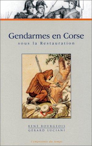 Gendarmes en Corse sous la Restauration (L'empreinte du temps) (French Edition) PDF