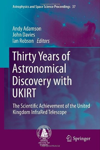 Thirty Years Of Astronomical Discovery With Ukirt: The Scientific Achievement Of The United Kingdom Infrared Telescope (Astrophysics And Space Science Proceedings)