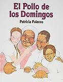 El Pollo de los Domingos / Chicken Sunday (Spanish Edition)