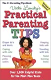 Practical Parenting Tips, Revised and Updated (068401873X) by Vicki Lansky