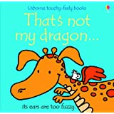 That's Not My Dragon (Touchy Feely)by Fiona Watt