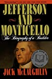 Jefferson and Monticello: The Biography of a Builder (0805014632) by Jack Mclaughlin