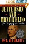 Jefferson and Monticello: The Biograp...