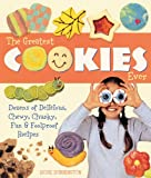 The-Greatest-Cookies-Ever-Dozens-of-Delicious-Chewy-Chunky-Fun--Foolproof-Recipes