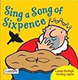 Sing a Song of Sixpence (A Peep-Through Nursery Rhyme)