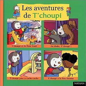 Les aventures de t 39 choupi tome 2 t 39 choupi et le p re no l au dodo t 39 choupi t - Tchoupi et dodo ...