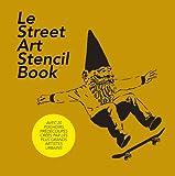echange, troc Collectifs - Le Street Art Stencil Book: L'art du pochoir par les 20 plus grands artistes du monde