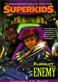 In Pursuit of the Enemy (Commander Kellie and the Superkids' Adventures #4)